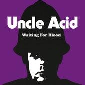 Waiting for Blood de Uncle Acid & The Deadbeats