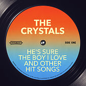 He's Sure The Boy I Love and other Hit Songs de The Crystals
