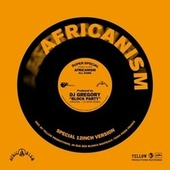 Africanism - Dj Gregory - Block Party by DJ Gregory