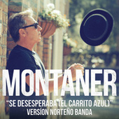 Se Desesperaba (El Carrito Azul) (Versión Norteño Banda) de Ricardo Montaner