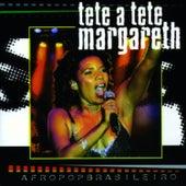 Tete a Tete Margareth de Margareth Menezes