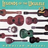 Legends of the Ukulele 2 : Hawaiian Masters di Various Artists