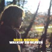 Walkin' To Heaven by Ross Mayhew