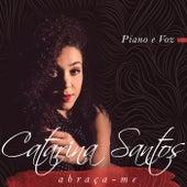 Abraça-Me (Piano e Voz) de Catarina Santos