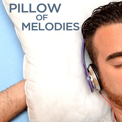 Pillow of Melodies by Various Artists