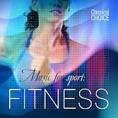 Classical Choice: Music for Sport, Fitness by Various Artists