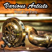 Roof Top Party by Various Artists