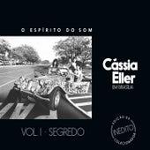 O Espírito do Som, Vol. 1 (Segredo) de Cássia Eller