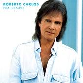 Pra Sempre de Roberto Carlos