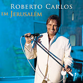 Roberto Carlos em Jerusalém de Roberto Carlos