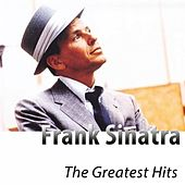 The Greatest Hits (Remastered) by Frank Sinatra