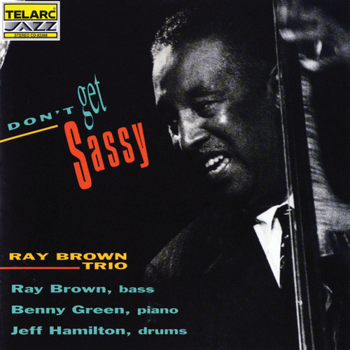 Don't Get Sassy by Ray Brown