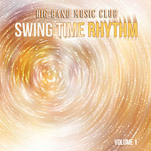 Big Band Music Club: Swing Time Rhythm, Vol. 1 de Various Artists