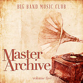 Big Band Music Club: Master Archives, Vol. 5 de Various Artists