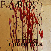 If These Walls Could Talk by Fabo