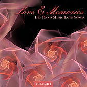 Big Band Music Love Songs: Love & Memories, Vol. 1 by Various Artists