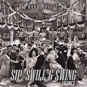 Big Band Music Club: Sip, Swirl and Swing, Vol. 2 de Various Artists