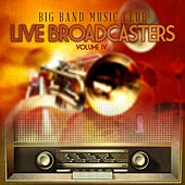 Big Band Music Club: Live Broadcasters, Vol. 4 by Various Artists