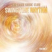 Big Band Music Club: Swing Time Rhythm, Vol. 2 di Various Artists