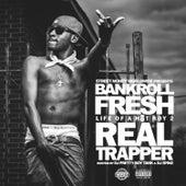 Life of a Hot Boy 2 (Real Trapper) de Bankroll Fresh