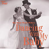 Big Band Music Deluxe: Dancin' with My Baby, Vol. 4 by Various Artists