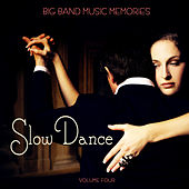 Big Band Music Memories: Slow Dance, Vol. 4 de Various Artists