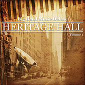 Big Band Music Deluxe: Heritage Hall, Vol. 1 de Various Artists