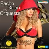 Quiero Amanecer by Pacho Galán y Su Orquesta
