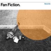 Seconds by Fan Fiction