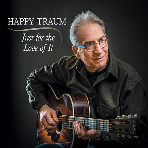 Just for the Love of It by Happy Traum