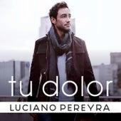 Tu Dolor de Luciano Pereyra