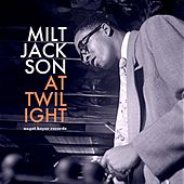 At Twilight - Relaxing Summer Meeting by Milt Jackson