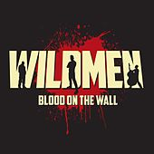 Blood on the Wall by Milwaukee Wildmen