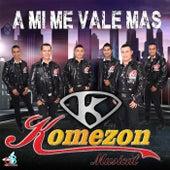 A Mi Me Vale Mas !! by Komezon Musical