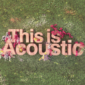 This Is Acoustic by Various Artists