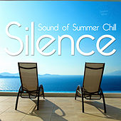 Silence - Sound of the Summer Chill by Various Artists