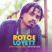 Write It On The Wall / Show Me Love by Royce Lovett