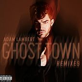 Ghost Town (Remixes) by Adam Lambert