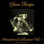 Gene Krupa Remastered Collection, Vol. 1 (Remastered 2015) de Gene Krupa