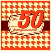 Die 50 schönsten Schlagermelodien by Various Artists