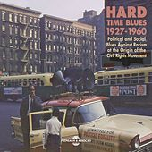 Hard Time Blues 1927-1960 (Political and Social Blues Against Racism at the Origin of the Civil Rights Movement) by Various Artists
