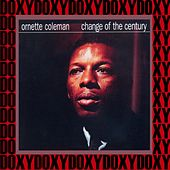 Change of the Century (Doxy Collection, Remastered) by Ornette Coleman