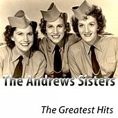 The Greatest Hits (Remastered) by The Andrews Sisters