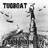 Escape Queen City by Tugboat