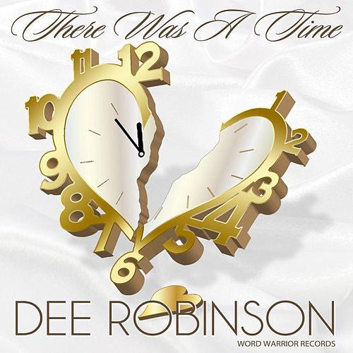 There Was a Time by Dee Robinson