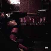 On My Lap (feat. Andre Nickatina) - Single by Eligh