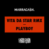 Vita Da Star RMX / Playboy by Marracash