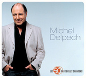 Les 50 plus belles chansons de Michel Delpech