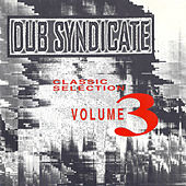 Classic Selection Volume 3 by Dub Syndicate