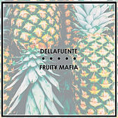 Recopilatorio Dellafuente + Fruit¥ Mafia de Dellafuente